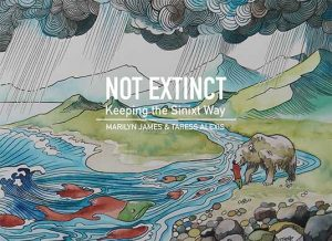 Not Extinct: Keeping the Sinixt Way book cover